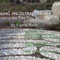 Healing Ancestral Trauma with Krystal Rains flyer